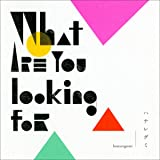 What are you looking for