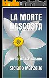 La morte nascosta: un COLD CASE italiano