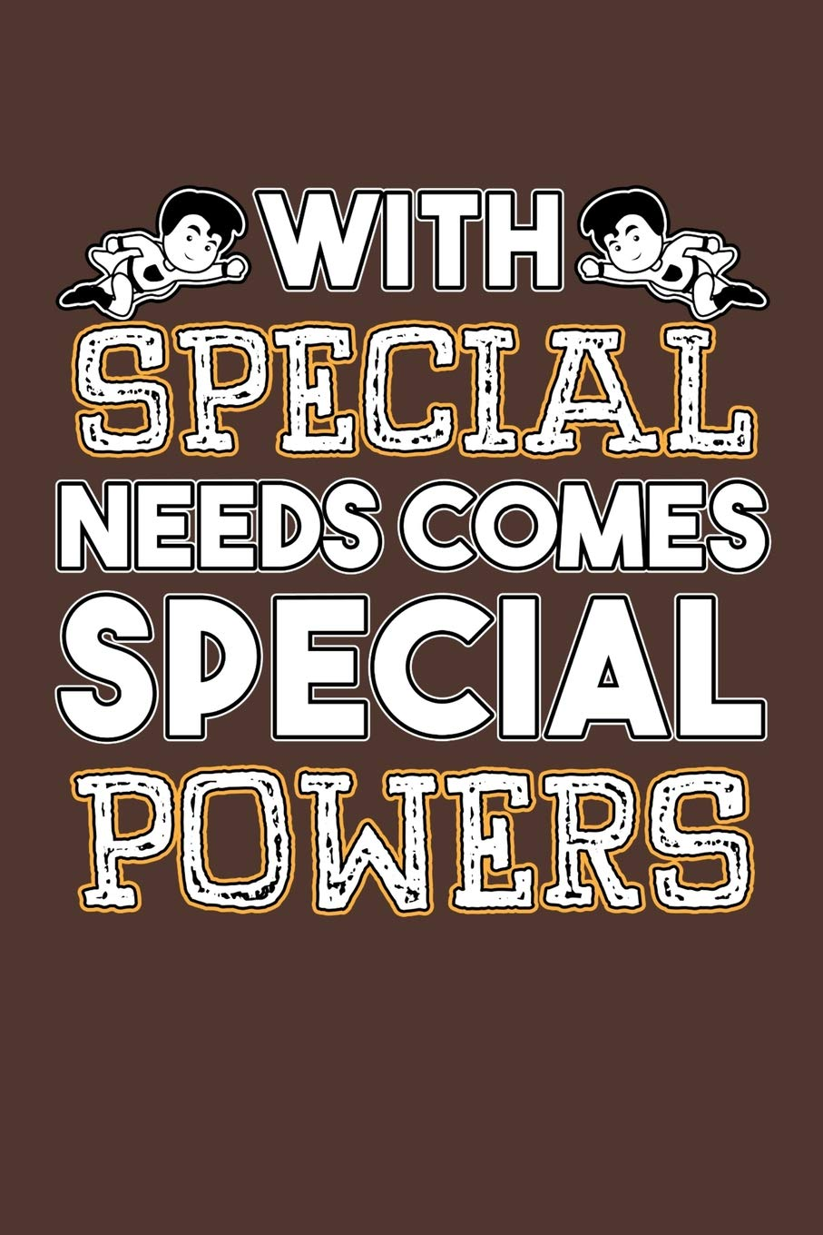 With Special Needs Comes Special Powers Autism Awareness Notebook Journal Gift For Caregivers Of Autistic Kids Or Adults 100 Lined Pages To Jot Down Notes Publishing Tsexpressive 9781097361489 Amazon Com Books