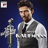 Jonas Kaufmann : Du bist die Welt für mich