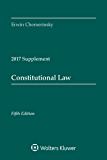 Constitutional Law: Fifth Edition, 2017 Case Supplement (Supplements)