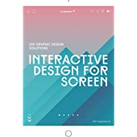 Interactive Design for Screen - 100 Graphic Design Solutions