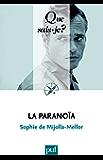 La paranoïa: « Que sais-je ? » n° 3784