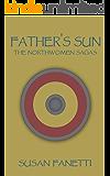 Father's Sun (The Northwomen Sagas Book 4)