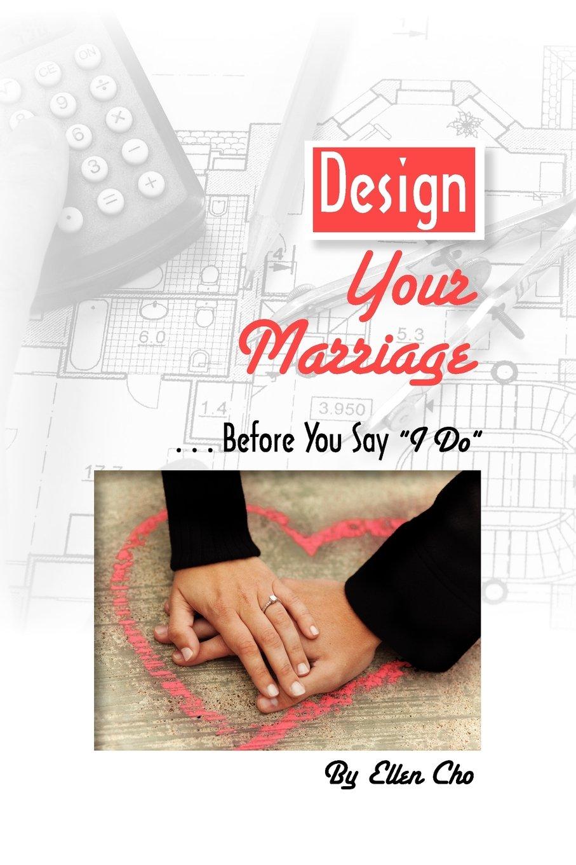 """Design Your Marriage...Before You Say """"I DO"""" pdf epub"""
