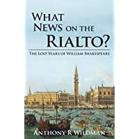 What News on the Rialto?: The Lost Years of William Shakespeare