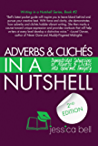 Adverbs & Clichés in a Nutshell: Demonstrated Subversions of Adverbs & Clichés into Gourmet Imagery (Writing in a Nutshell Series Book 2)