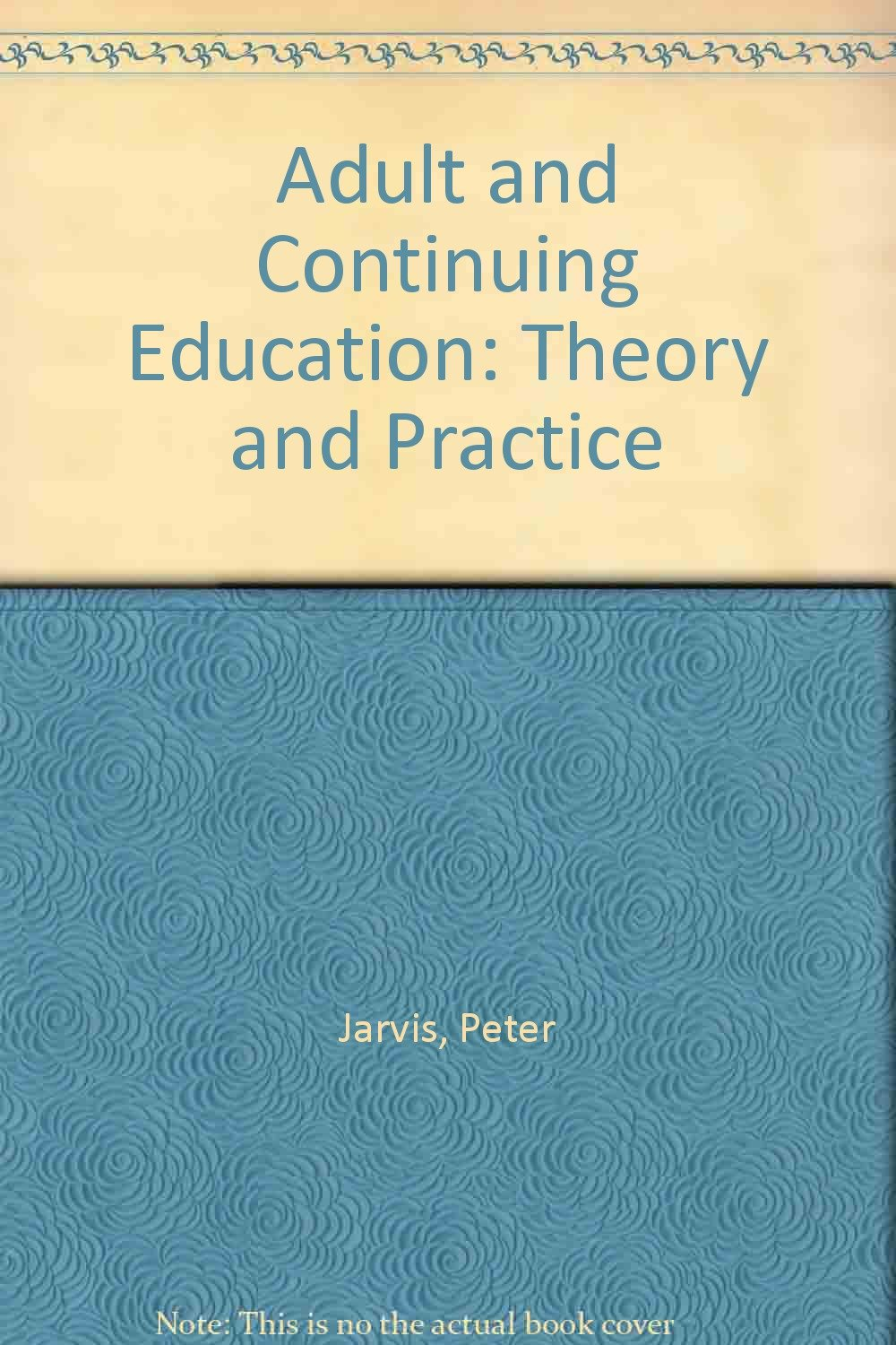 Adult and Continuing Education: Theory and Practice Hardcover – 1983