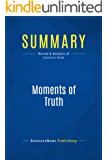 Summary: Moments of Truth: Review and Analysis of Carlzon's Book