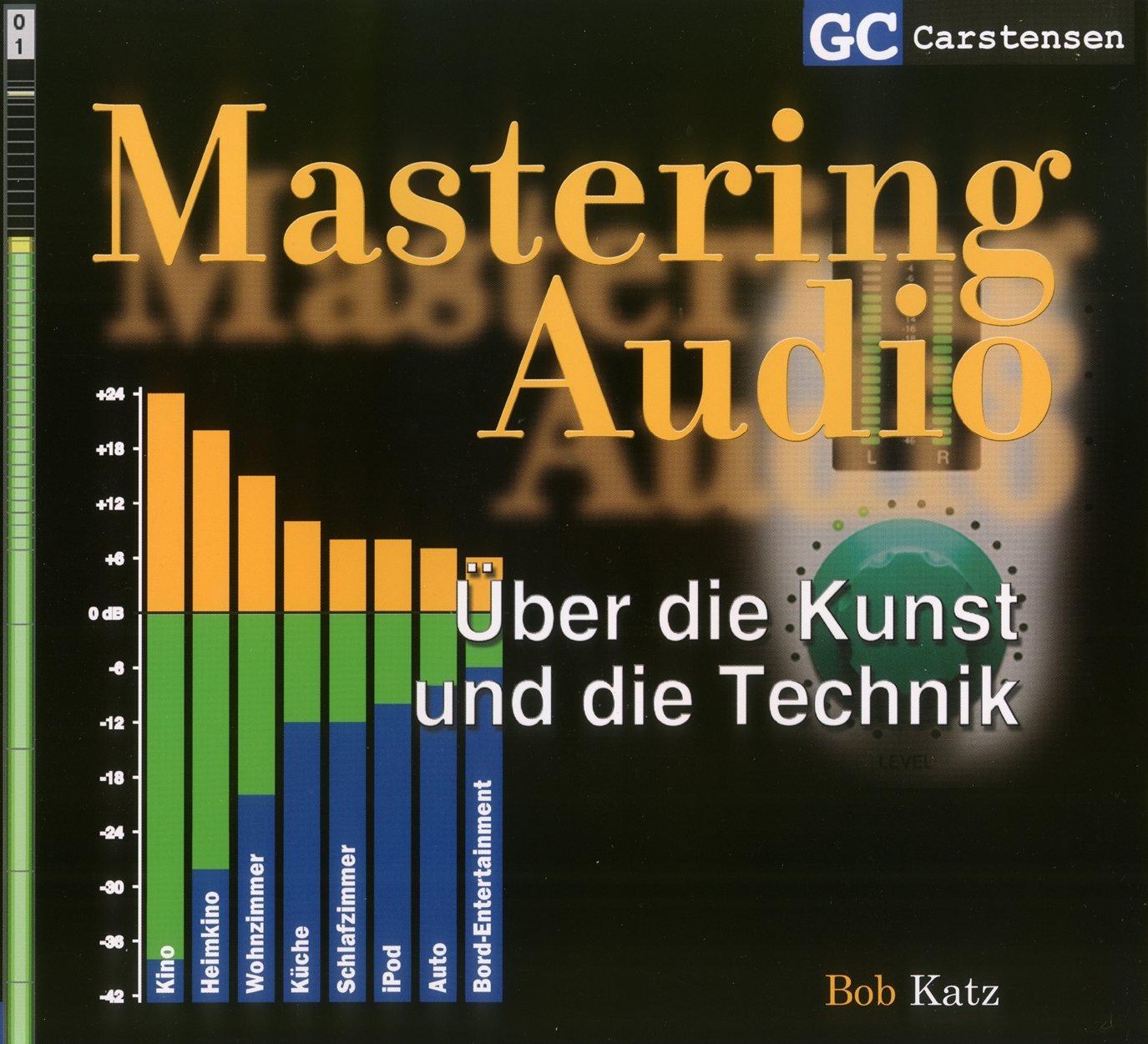 Mastering Audio Über die Kunst und die Technik (Factfinder-Serie)