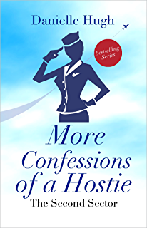 Confessions of a hostie true stories of an international flight more confessions of a hostie the second sector fandeluxe Ebook collections