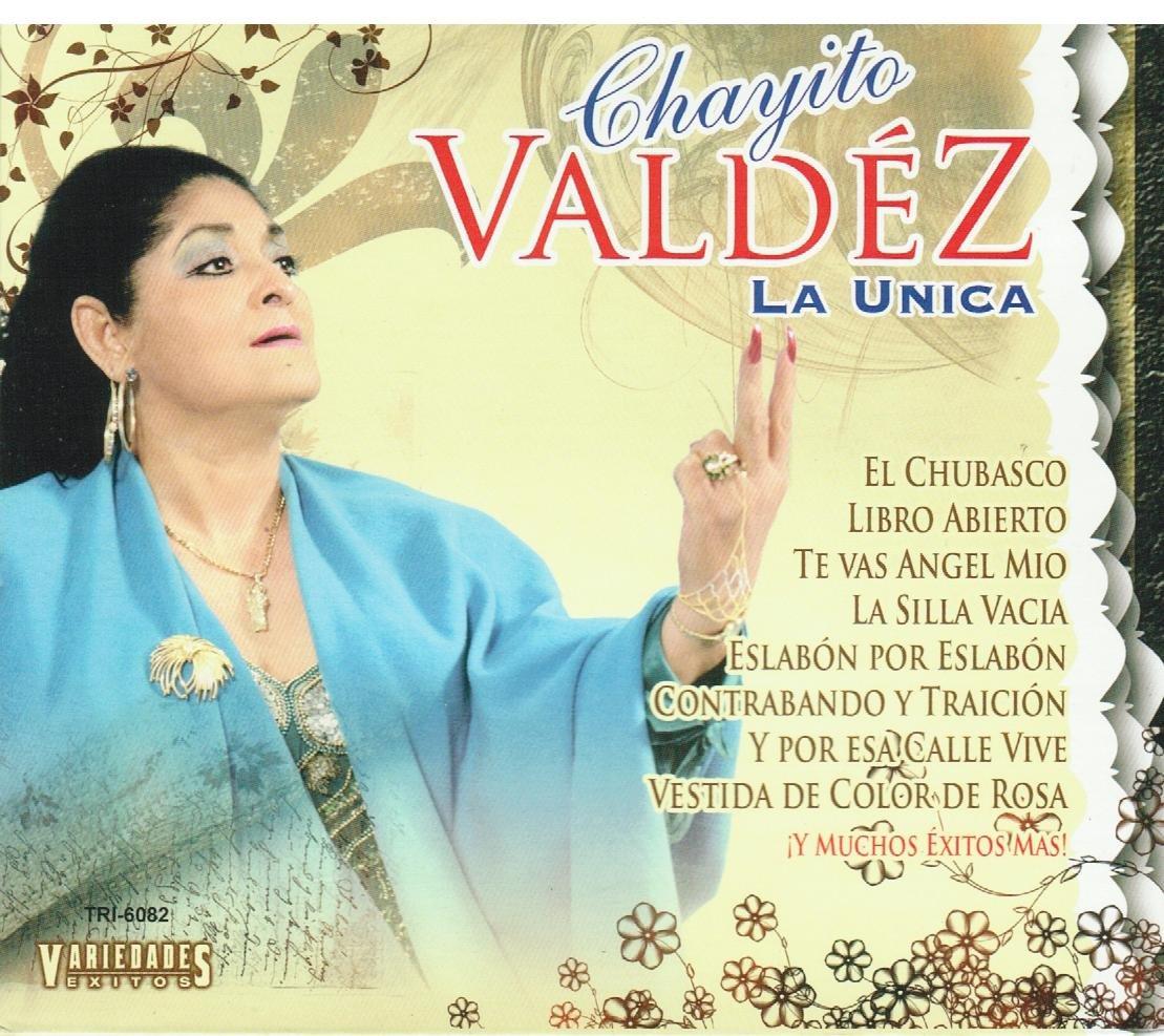 - CHAYITO VALDEZ LA UNICA - Amazon.com Music