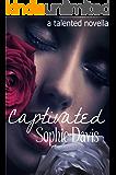 Captivated: A Talented Novella (Talented Saga)
