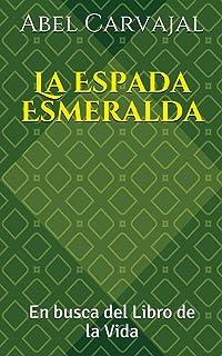 La Espada Esmeralda: En busca del Libro de la Vida (Trilogía Romana) (