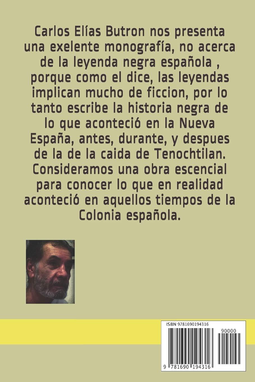 Historia Negra Española en la Nueva España: Amazon.es: Elías ...