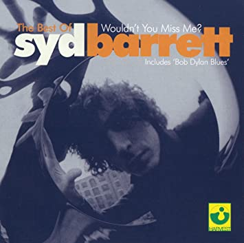 Syd Barrett The Best Of Syd Barrett Wouldnt You Miss Me