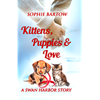 Kittens, Puppies & Love: A Swan Harbor Story (Stories from Swan Harbor Book 3) (English Edition)