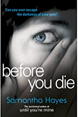 Before You Die: A gripping psychological suspense novel from the author of Until You're Mine Kindle Edition