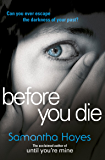 Before You Die: A gripping psychological suspense novel from the author of Until You're Mine