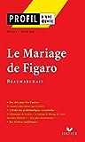 Profil - Beaumarchais : Le Mariage de Figaro : Analyse littéraire de l'oeuvre (Profil d'une Oeuvre)