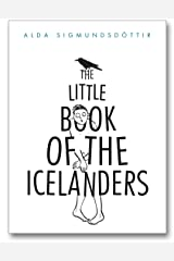 The Little Book of the Icelanders: 50 miniature essays on the quirks and foibles of the Icelandic people Kindle Edition