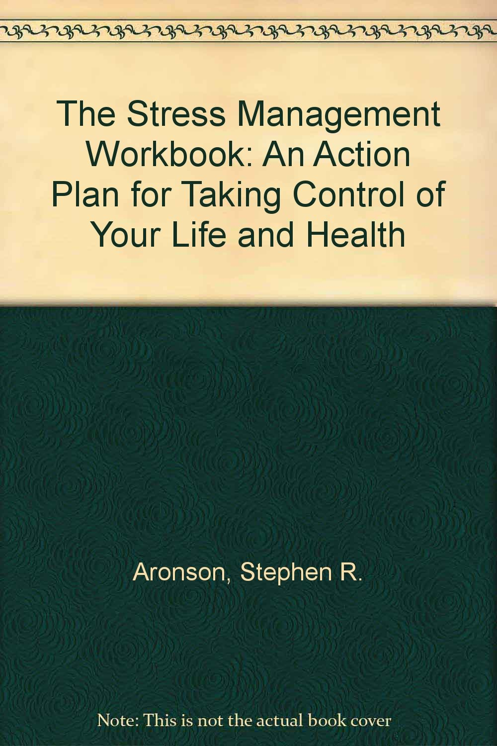 The Stress Management Workbook: An Action Plan for Taking Control ...