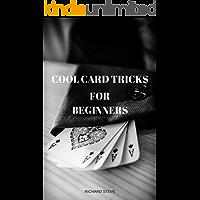 Cool card tricks for Beginners: simple card tricks magic book for beginners.