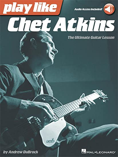 Play Like Chet Atkins: The Ultimate Guitar Lesson (Book/Online ...