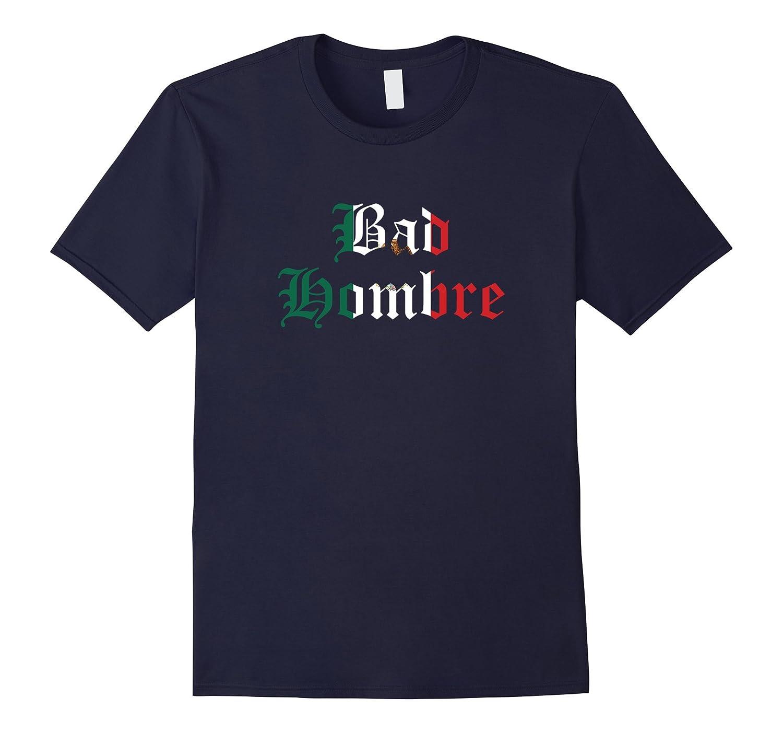 Bad Hombre Funny - Mexican Pride T-Shirt-CD