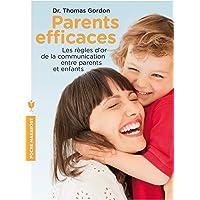 Parents efficaces: Les règles d'or de la communication entre parents et enfants