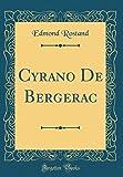 Cyrano De Bergerac (Classic Reprint)