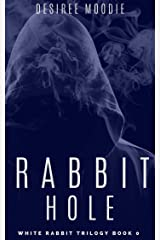 Rabbit Hole (White Rabbit Trilogy Book 0) Kindle Edition
