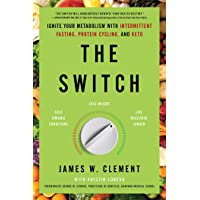 The Switch: Ignite Your Metabolism with Intermittent Fasting, Protein Cycling, and...