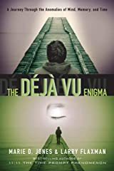 The Déjà vu Enigma: A Journey Through the Anomalies of Mind, Memory and Time Kindle Edition