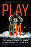 Play On: The New Science of Elite Performance at