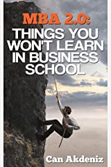 MBA 2.0: Things You Won't Learn in Business School (Best Business Books Book 1) Kindle Edition
