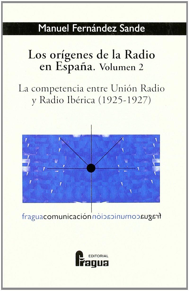 Orígenes De La Radio En España Ii: Amazon.es: Manuel, Fernández: Libros