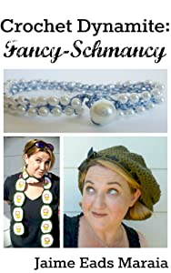 Crochet Dynamite: Fancy-Schmancy