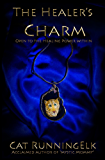 The Healer's Charm: Open to the Healing Power Within