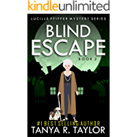 BLIND ESCAPE (Lucille Pfiffer Mystery Series Book 2)