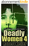 Deadly Women Volume 4: 18 Shocking True Crime Cases of Women Who Kill (English Edition)
