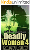 Deadly Women Volume 4: 18 Shocking True Crime Cases of Women Who Kill