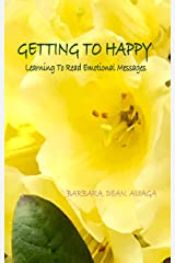 Getting To Happy: Learning To Read Emotional Messages Kindle Edition