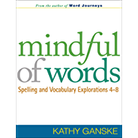Mindful of Words: Spelling and Vocabulary Explorations 4-8 (Solving Problems in the Teaching of Literacy)
