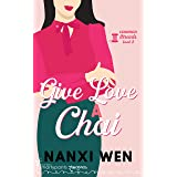 Give Love a Chai: A Charming Second Chance Romance (Common Threads Book 2)