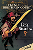 Pirates of the Caribbean: Legends of the Brethren Court: Day of the Shadow