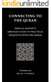 Connecting to the Quran: Imam al-Nawawi's Abridged Guide to Practical Etiquette with the Quran