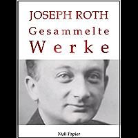 Joseph Roth - Gesammelte Werke: Die Geschichte von