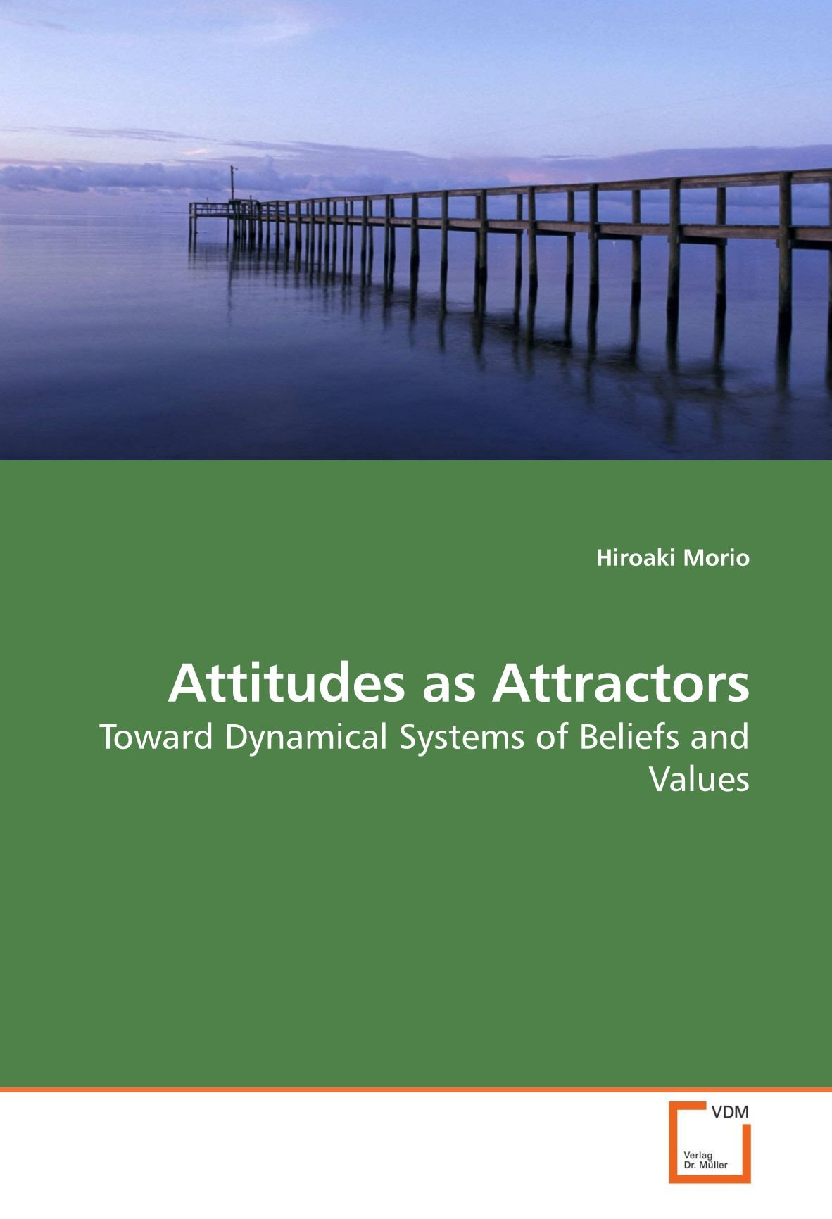 Download Attitudes as Attractors: Toward Dynamical Systems of Beliefs and Values PDF