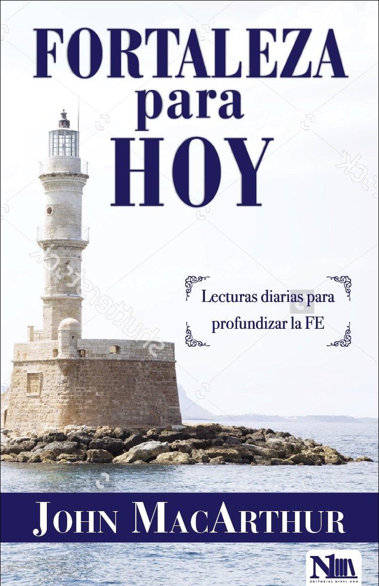 Fortaleza Para Hoy Lecturas Diarias Para Profundizar Su Fe Spanish